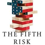 Reading Uncertainly: 'The Fifth Risk' by Michael Lewis